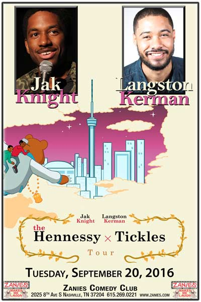 The Hennessy & Tickles Tour with Jak Knight & Langston Kerman Live at Zanies Comedy Club Nashville on September 20, 2016