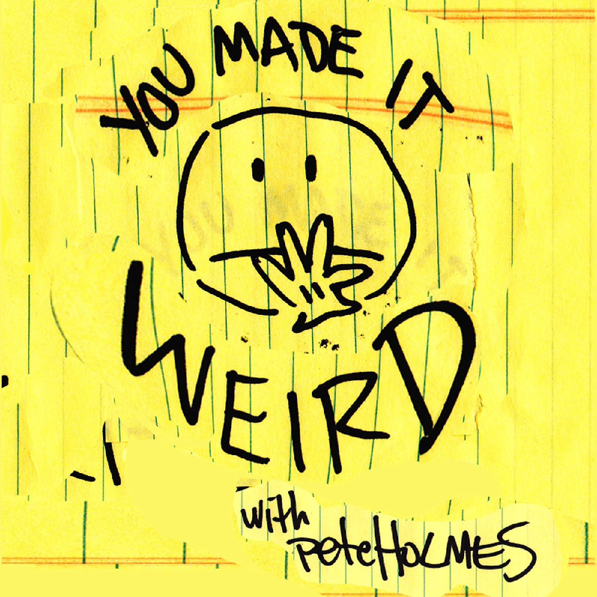 LIVE TAPING OF YOU MADE IT WEIRD WITH PETE HOLMES PODCAST