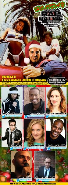 COMEDY RAP BATTLE with Sam Tripoli Jen Murphy Alice Wetterlund Jamar Neighbors Howard Kremer James Davis Dan Levy Omar Elba Josh Filipowski Hormoz Rashidi and more