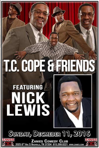 T.C.Cope and Friends featuring Nick Lewis live at Zanies Comedy Club Nashville Sunday, December 11, 2016