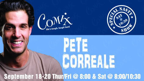 PETE CORREALE  4 Shows  September 1820