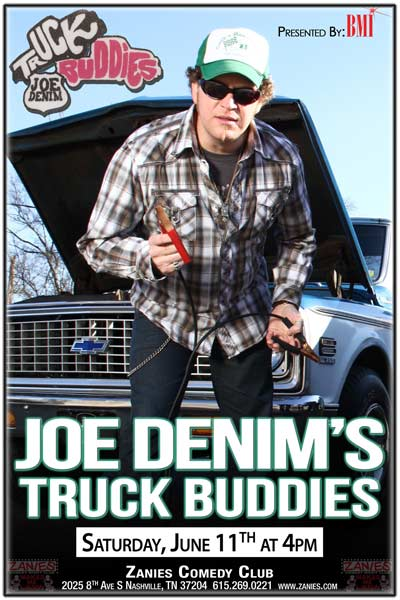 Joe Denim's Truck Buddies live at Zanies Comedy Club Nashville Saturday, June 11, 2016 at 4pm