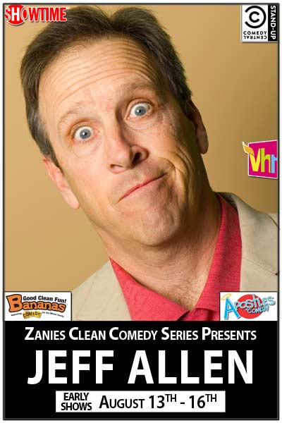 Zanies Clean Comedy Series continues with Jeff Allen Early Shows August 13-16, 2015 live at Zanies Comedy Club