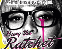 Blood Oath Presents Bury The Ratchet