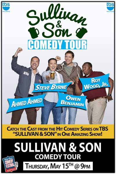 Sullivan & Son Comedy Tour featuring Ahmed Ahmed, Steve Byrne, Owen Benjamin & Roy Wood, Jr Thursday, May 15 at 9pm at Zanies Comedy Club part of the Wild West Comedy Festival Nashville, TN