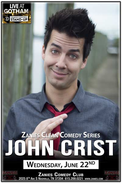 Clean Comedy from John Crist live at Zanies Comedy Club Nashville Wednesday, June 22, 2016