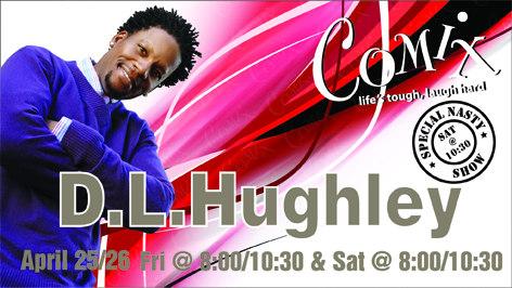 DL HUGHLEY  4 Shows  April 25th26th