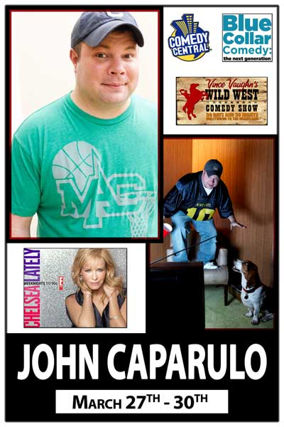 John Caparulo March 27-30 from Chelsea Lately