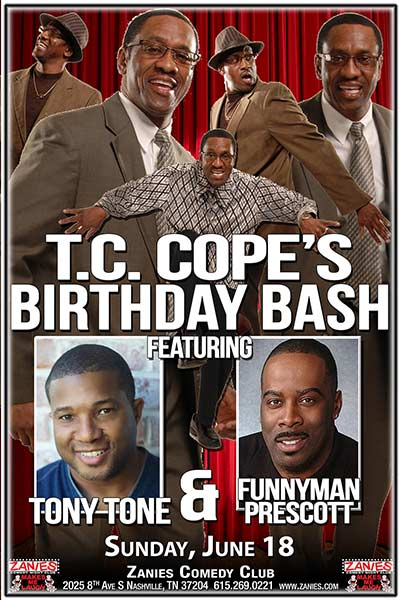 T.C. Cope BDay Bash featuring Tony Tone and Funnyman Prescott Live at Zanies Comedy Club Nashville June 18, 2017