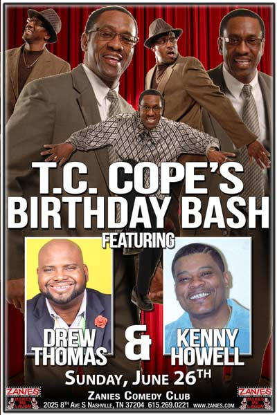 T.C. Cope's Birthday Bash: Drew Thomas and Kenny Howell live at Zanies Comedy Club Nashville Sunday, June 26, 2016
