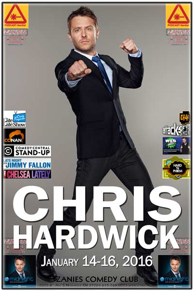 Chris Hardwick Host of Comedy Central's @ Midnight, seen on G4s Attack of the Show, Hard N Primm, Craig Ferguson, Conan, Jimmy Fallon, Chelsea Lately and creator of the Nerdist Live at Zanies Comedy Club Nashville January 14-16, 2015