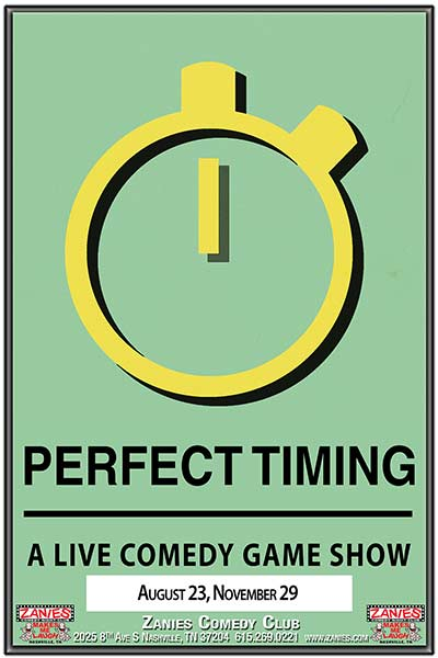 Perfect Timing a Live Comedy Game Show live at Zanies Comedy Club Nashville, Wednesdays August 23 & November 29, 2017