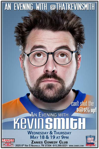 An Evening with Kevin Smith Wednesday and Thursday, may 18 & 19, 2016 at 9pm live at Zanies Nashville part of the Wild West Comedy Festival