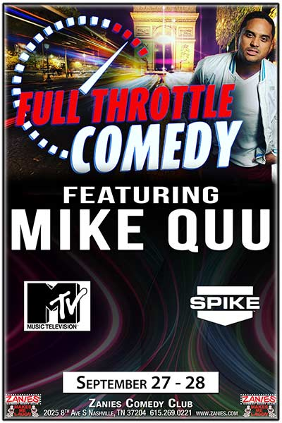 Full Throttle Comedy Tour ft. Mike Quu Live at Zanies Comedy Club Nashville September 27 & 28, 2017