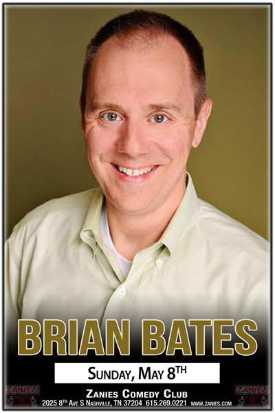 Brian Bates Sunday May 8, 2016 at Zanies Nashville