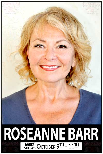 Roseanne Barr live at Zanies Comedy Club Nashville October 9-11, 2015 rescheduled from Oct 9-11, 2015