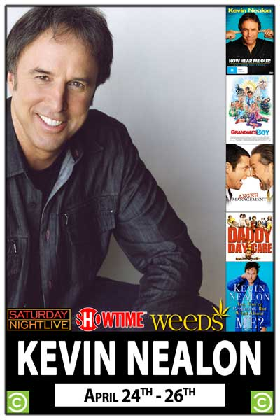 Kevin Nealon from Weeds & SNL April 24 - 26
