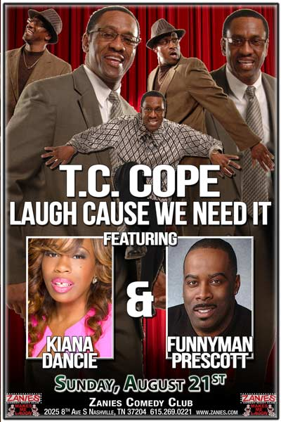 T.C.Cope Laugh Cause We Need It featuring Kiana Dancie and Prescott live at Zanies Comedy Club Nashville Sunday, August 21, 2016
