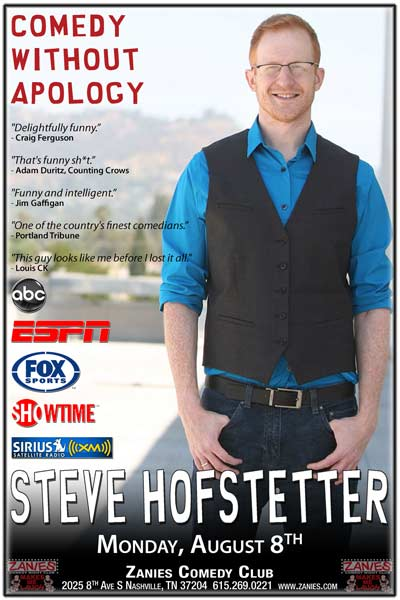 Steve Hofstetter Comedy Without Apology as seen on ABC, ESPN, FOX Sports, Showtime and heard on Sirium XM Radio live at Zanies Comedy Club Nashville Monday, August 8, 2016