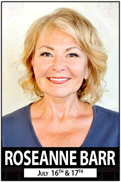 Roseanne Barr live at Zanies Comedy Club July 16 & 17, 2015