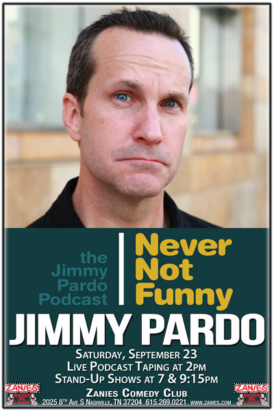 The Jimmy Pardo Podcast Never Not Funny live at Zanies Comedy Club Nashville Saturday, September 23, 2017 at 2pm and Stand-Up Shows at 7 and 9:15pm