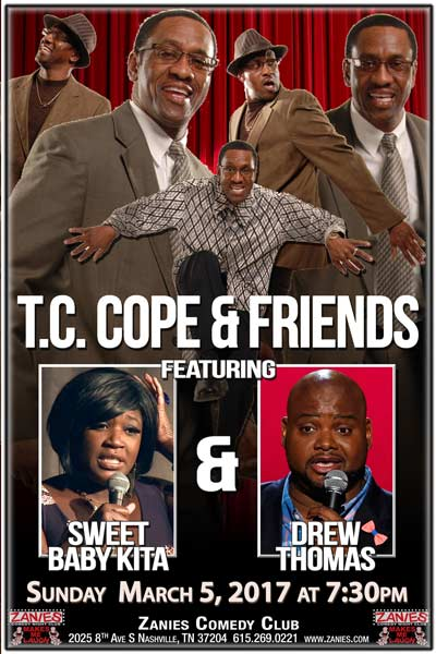 T.C.Cope and Friends featuring Sweet Baby Kita and Drew Thomas live at Zanies Comedy Club Nashville Sunday March 5, 2017