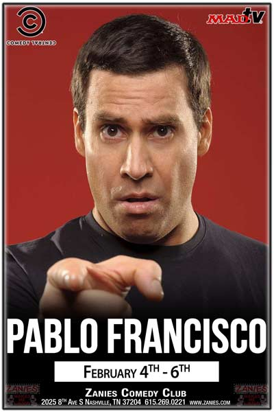 Pablo Franciso from Comedy Central and MadTV live Zanies Comedy Club Nashville Feb 4-6, 2016