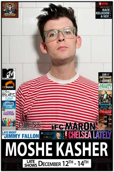 Moshe Kasher Late Shows December 12-14, 2014 from Chelsea Lately, Fallon, @Midnight and much much more Live at Zanies Comedy Club Nashville