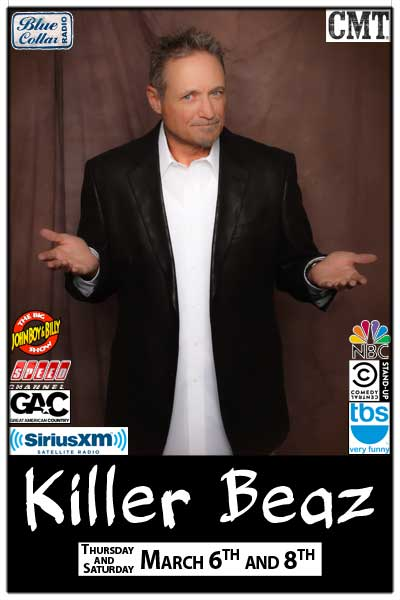 Killer Beaz Thursday and Saturday, March 6 and 8