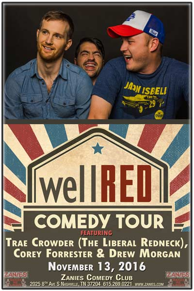 wellRED Comedy Tour: Trae Crowder (Liberal Redneck), Corey Forrester & Drew Morgan live at Zanies Comedy Club Nashville Sunday, November 13, 2016