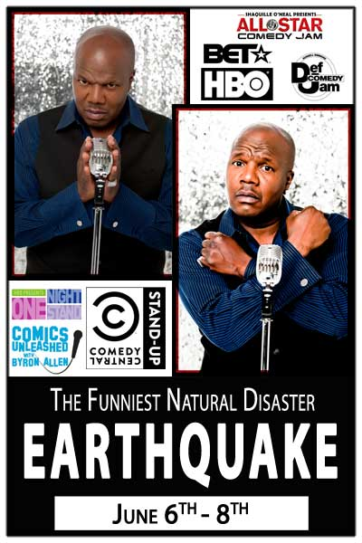 Earthquake, The Funniest Natural Disaster June 6-8