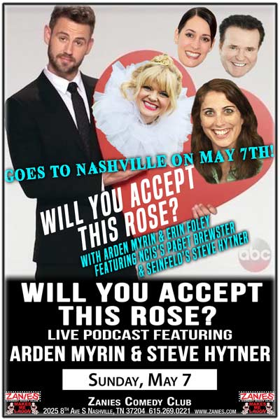 Will You Accept This Rose? Live Podcast Featuring Arden Myrin and Steve Hytner LIVE at Zanies in Nashville May 7, 2017
