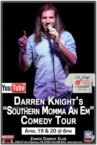 Darren Knight aka Southern Momma LIVE at Zanies April 19 & 20, 2017