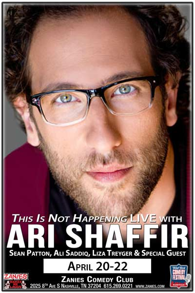 Ari Shaffir's This is Not Happening LIVE at Zanies Nashville April 20 & 22, 2017