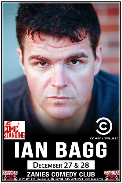 Ian Bagg Live at Zanies Comedy Club Nashville December 27-28, 2017