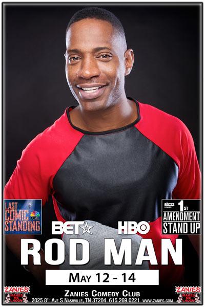 Rod Man live at Zanies Comedy Club Nashville May 12-14, 2017