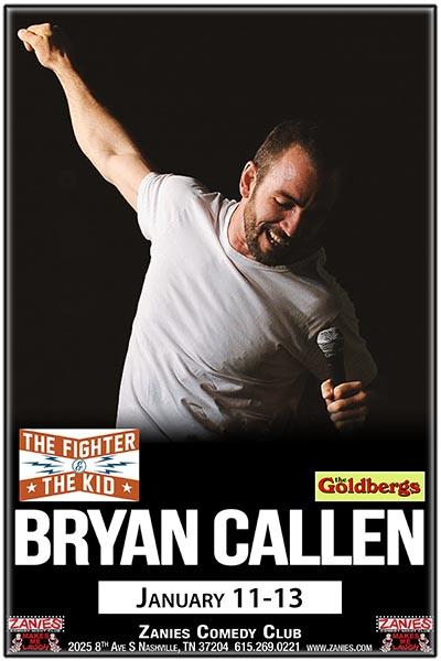 Bryan Callen Live at Zanies Comedy Club Nashville January 11-13, 2018