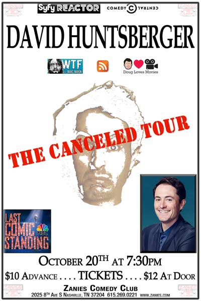 David Huntsberger The Canceled Tour Live at Zanies Comedy Club Nashville Tuesday, October 20, 2015 at 7:30pm