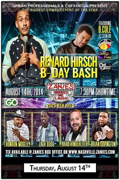 Renard Hirsch B'day Bash featuring B. Cole at Zanies Comedy Club Thrusday, August 14, 2014