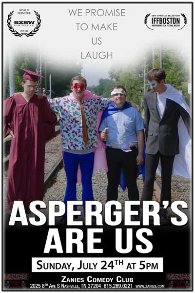 Aspergers's Are Us We Promise to Make Us Laugh live at Zanies Comedy Club Nashville Sunday, July 24, 2016 at 5pm