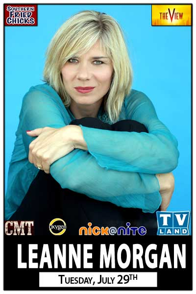 Leanne Morgan from the Souther Fried Chicks and seen on the View, CMT, Oxygen, Nick @ Nite, TV Land and more One Night Only Tuesday, July 29, 2014 at Zanies Comedy Club