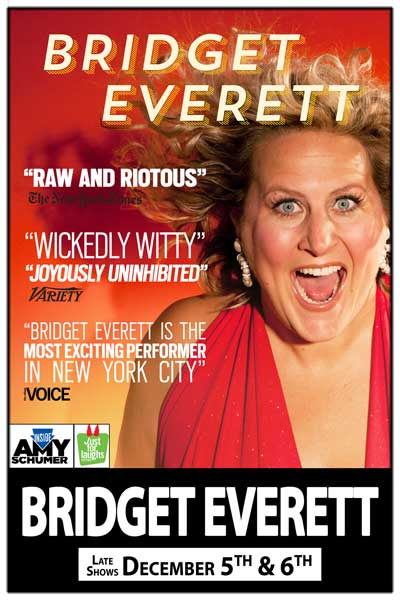 Bridget Everett is the Most Exciting performer in New York City and is Live at Zanies Comedy Club Late Shows Dec. 5-6, 2014