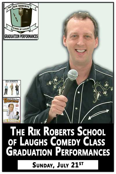 Rik Robert School of Laughs Comedy Class Graduation Performancews Sunday July 21
