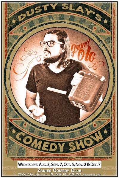 Dusty Slay's Grand Ole Comedy Show live at Zanies Comedy Club Nashville Wednesdays: Aug 3, Sept 7, Oct 5, Nov 2 and Dec 7, 2016
