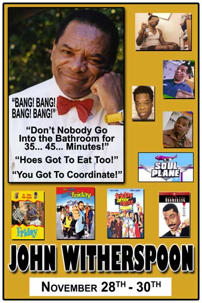 John Witherspoon from the Friday movies and much more November 28-30, 2014 live at Zanies Comedy Club Nashville