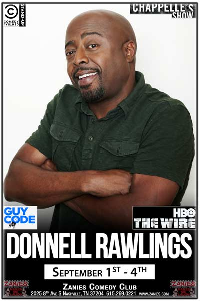 Donnell Rawlings from MTV Girl Cdoe, HBO The Wire, Comedy Central and Chappelle's Show live at Zanies Comedy Club Nashville September 1-4, 2016