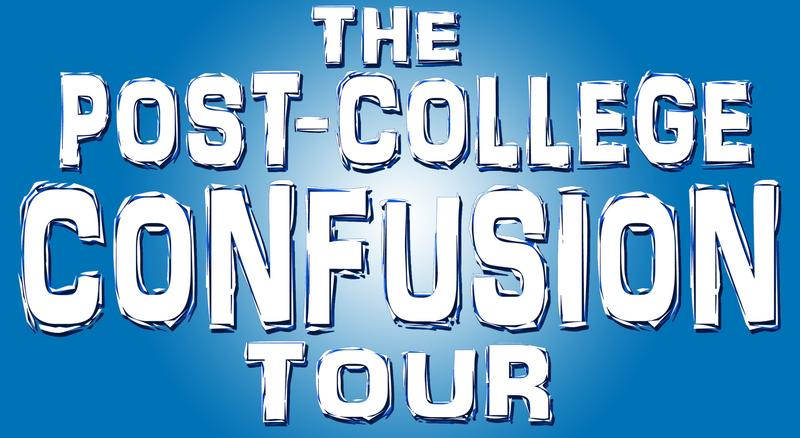 BroBible Presents The PostCollege Confusion Tour
