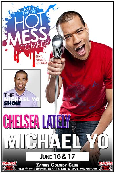Michael Yo's Hot Mess Comedy as seen on Chelsea Lately and The Michael Yo Show live at Zanies Comedy Club Nashville June 16 & 17, 2017