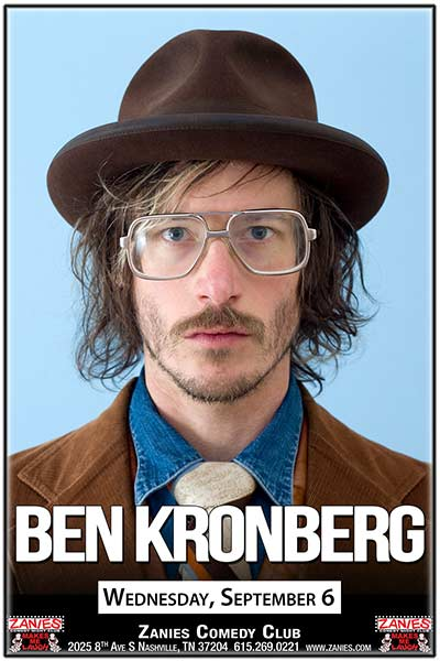 Ben Kronberg Live at Zanies Comedy Club Nashville September 7-10, 2017