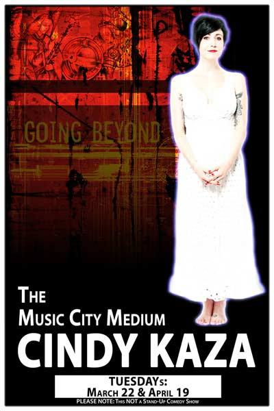 The Music City Medium Cindy Kaza Tuesdays: March 22 & April 19, 2016